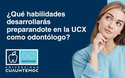¿Qué habilidades desarrollarás preparándote en la UCX como odontólogo?