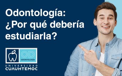 Odontología: ¿Por qué debería estudiarla?