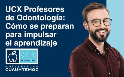 UCX Profesores de Odontología: ¿Cómo se preparan para impulsar el aprendizaje?